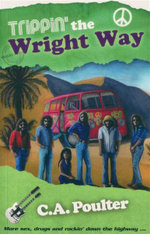 Trippin' the Wright Way : More Sex, Drugs and Rockin' Down the Highway... - C A Poulter
