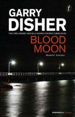 Blood Moon : Peninsula Murder Mystery - Garry Disher