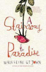 A Stairway to Paradise - Madeleine St.John