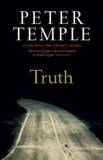 Truth : Winner of the 2010 Miles Franklin Literary Award - Peter Temple