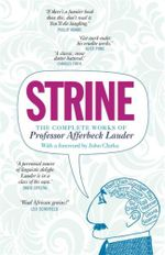 Strine : The Complete Works of Professor Afferbeck Lauder - Afferbeck Lauder