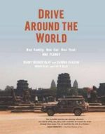 Drive Around the World : One Family, One Car, One Year, One Planet - Danny Blay