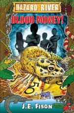 Blood Money! : Hazard River Ser. - Je Fison