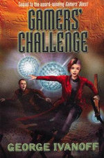 Gamers' Challenge : Gamers Trilogy - George Ivanoff