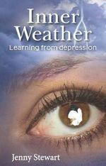 Inner Weather : Learning From Depression - Jenny Stewart