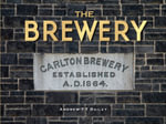 The Brewery : Carlton Brewery Established A. D. 1864 : Carlton Brewery 1858-1907 - Andrew T.T. Bailey