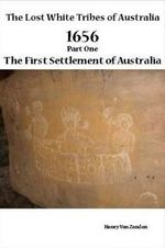 Lost White Tribes of Australia Part 1 : 1656 the First Settlement of Australia - Henry Harry Van Zanden