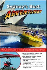 Sydney's Best Adventures : The Full-colour Guide to Over 100 Fantastic Activities and Tours - Veechi Stuart