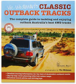 Vic Wildman's Classic : 4WD Tracks of The Australian Outback : The Complete Guide to Tackling and Enjoying Your Outback Adventure - Vic Widman