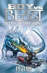 Battle Of The Borders : Isolus : Boy Vs Beast New Series : Book 7 - Mac Park