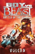 Battle of the Borders : Volcan : Boy Vs Beast New Series : Book 8 - Mac Park