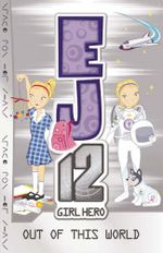 Out of This World : EJ12 Girl Hero Series : Book 9 - Susannah McFarlane