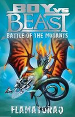 Battle of the Mutants : Flamatoraq : Boy vs Beast New Series : Book 10 - Mac Park