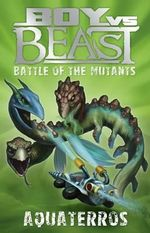 Battle of the Mutants : Aquateros : Boys Vs Beast New Series : Book 12 - Mac Park