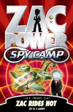 Zac Power Spy Camp : Zac Wipes Out : Zac Power Spy Camp Series : Book 6 - H. I. Larry