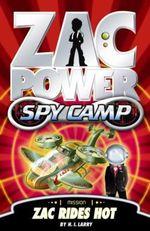 Zac Power Spy Camp : Zac Wipes Out : Zac Power Spy Camp Series : Book 6 - H. I. Larry