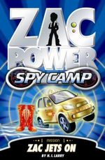Zac Power Spy Camp : Zac Jets On : Zac Power Spy Camp Series : Book 7 - H. I. Larry