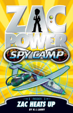 Zac Power Spy Camp : Zac Heats Up : Zac Power Spy Camp Series : Book 8 - H. I. Larry