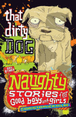 That Dirty Dog  : And Other Naughty Stories for Good Boys and Girls : Book 5 - Christopher Milne