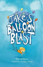 Jake's Balloon Blast : Jake New Series - Ken Spillman