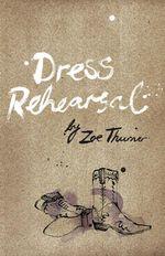 Dress Rehearsal - Zoe Thurner