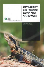 Development and Planning Law in New South Wales : CCH Code 39197A : 1st Edition - John Whitehouse