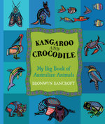 Kangaroo and Crocodile : My Big Book of Australian Animals - Bronwyn Bancroft