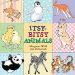 Itsy-bitsy Animals - Margaret Wild