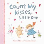 Count My Kisses Little One - Ruthie May