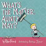 What's the Matter, Aunty May? - Peter Friend