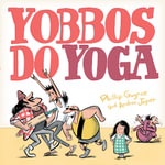 Yobbos Do Yoga - Phillip/Joyner, A Gwynne