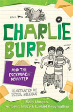 Charlie Burr and the Cockroach Disaster : The Cockroach Disaster - Sally Morgan