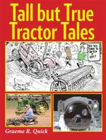 Tall But True Tractor Tales - Graeme R. Quick