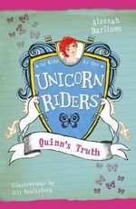 Quinn's Truth : Unicorn Riders Series : Book 5 - Aleesah Darlison