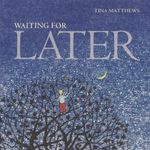 Waiting for Later - Tina Matthews