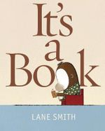 It's a Book : Larger Hardcover Edition - Lane Smith