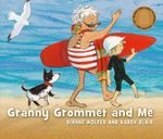 Granny Grommet and Me - Dianne Wolfer