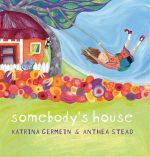 Somebody's House - Katrina Germein