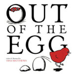 Out of the Egg : Big Book - Tina Matthews