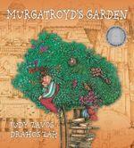Murgatroyd's Garden - Judy Zavos