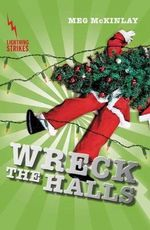 Wreck the Halls : Lightning Strikes - Meg McKinlay