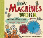 How Machines Work : The Interactive Guide - Nick Arnold