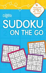 Sudoku on the Go : 104 Easy to Moderate Puzzles - Reader's Digest