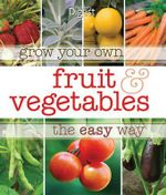 Grow Your Own Fruit and Vegetables the Easy Way - Reader's Digest