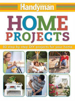 Handyman Home Projects : 80 Step-by-Step DIY Projects for Your Home - Reader's Digest