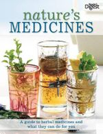 Nature's Medicines : Lessons Learned from Ultimate Betrayals and Uncond... - Reader's Digest