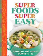 Super Foods Super Easy - Reader's Digest