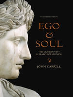Ego and Soul : the modern West in search of meaning - John Carroll