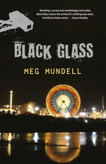 Black Glass : a novel - Meg Mundell