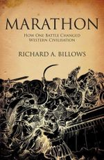 Marathon : how one battle changed Western civilisation - Richard Billows